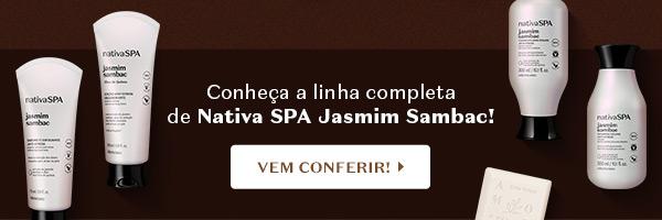 Abaixo, Temos o subtítulo: Conheça a linha completa de Nativa SPA Jasmim Sambac! Com o botão: Vem conferir!