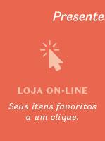 Depois temos o texto: Presenteie com amor, cuidado e segurança. Loja on-line seus itens favoritos a um clique!