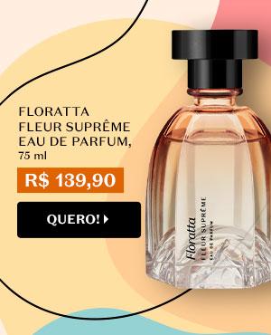 Título: Para mulheres com gosto apurado! Floratta Fleur Suprême Eau de Parfum 75ml Por R$ 139,90