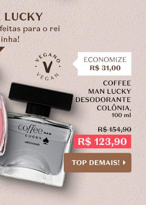 Ao lado, temos Coffee Man Lucky Desodorante Colônia, 100 ml. De R$ 154,90, Por R$ 123,90, Economize R$ 31,00. Com o botão: Top demais!
