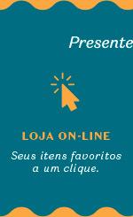 No banner, temos o texto: Presenteie com todo amor, cuidado e segurança. Temos título: Loja on-line, seus itens favoritos a um clique.