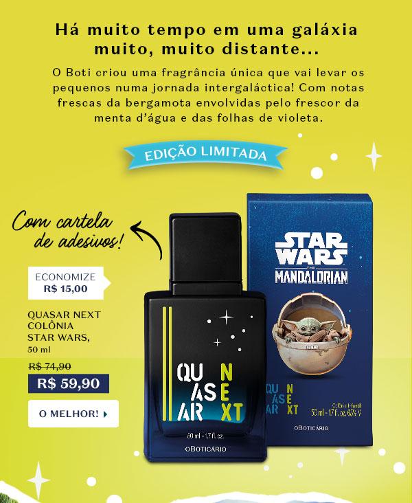 QUASAR NEXT COLÔNIA STAR WARS, 50 ml Com a informação: Com cartela de adesivos! De R$ 74,90 Por R$ 59,90 Economize R$ 15,00 Com o botão: Imperdível!